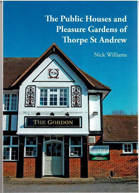 Image for The Public Houses and Pleasure Gardens of Thorpe St Andrew