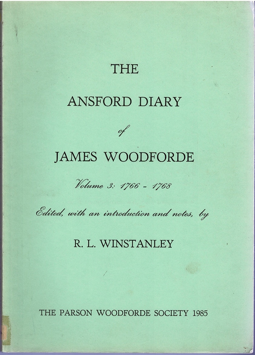 Image for The Ansford Diary of James Woodforde Volume 3: 1766-1768