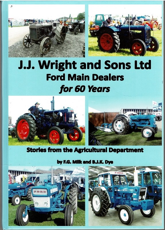 Image for J.J. Wright and Sons Ltd Ford Main Dealers for 60 Years: Stories from the Agricultural Department