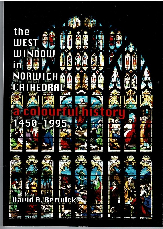 Image for the West Window in Norwich Cathedral: a colourful history 1450-1995