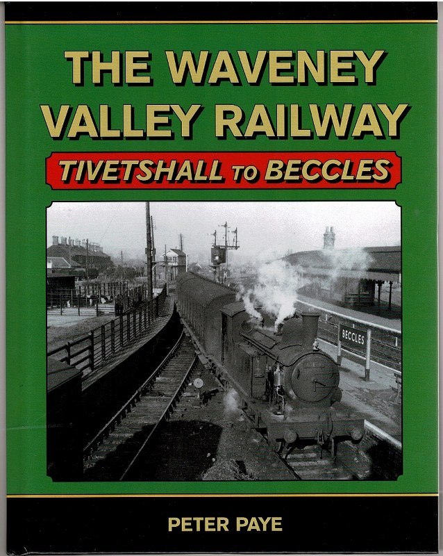 Image for The Waveney Vallley Railway: Tivetshall to Beccles