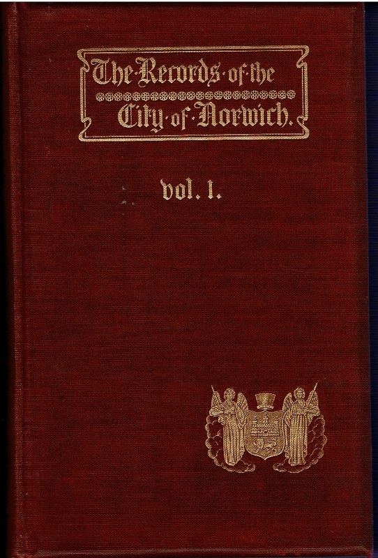 Image for The Records of the City of Norwich. Vol.I. [and] Vol. II. [Published in Two Volumes]