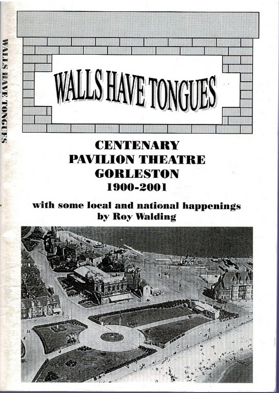 Image for Walls have Tongues: Centenary Pavilion Theatre Gorleston 1900-2001
