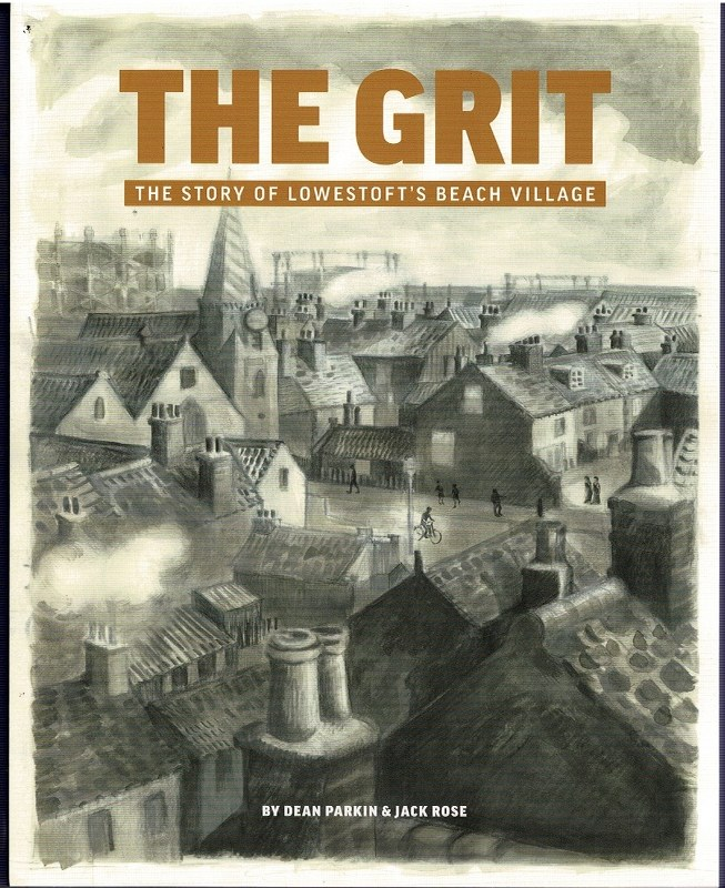Image for The Grit: The Story of Lowestoft's Beach Village