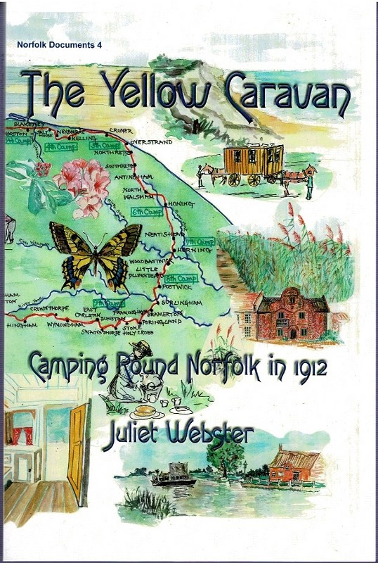 Image for The Yellow Caravan: Camping Round Norfolk in 1912: The 1912 Norfolk ballad (and diary) of Honor Elwes