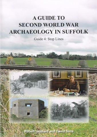 Image for A Guide to Second World War Archaeology in Suffolk Guide 4: Stop Lines