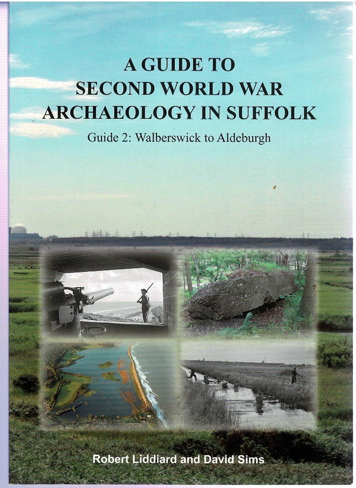 Image for A Guide to Second World War Archaeology in Suffolk Guide 2: Walberswick to Aldeburgh