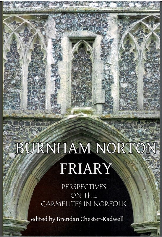 Image for Burnham Norton Friary: Perspectives on the Carmelites in Norfolk