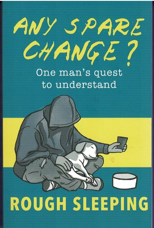 Image for Any Spare Change? One man's quest to understand rough sleeping