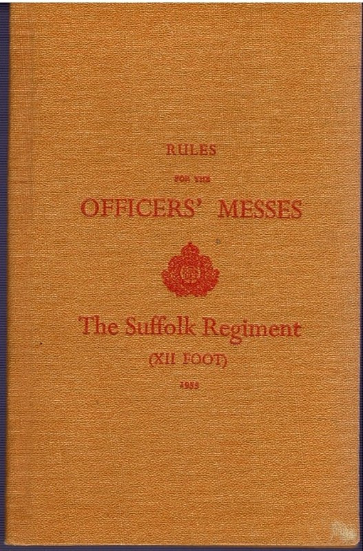 Image for Rules for the Officers' Mess The Suffolk Regiment (XII Foot)