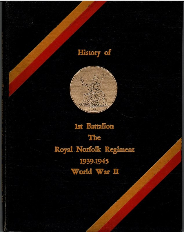 Image for The History of the 1st Battalion The Royal Norfolk Regiment During the World War, 1939-45