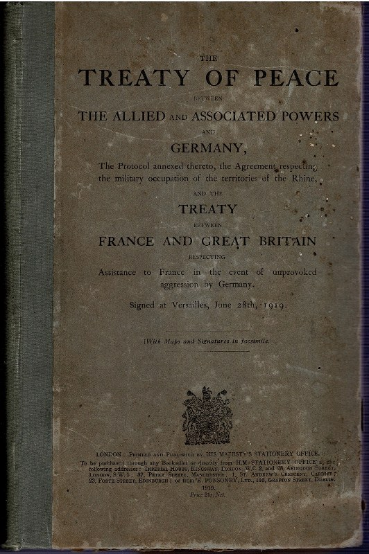 Image for The Treaty of Peace between the Allied and Associated Powers and Germany, The Protocol Annexed thereto, the Agreement respecting the military occupation of the territories of the Rhine, and the Treaty between France and Great Britain respecting Assistance