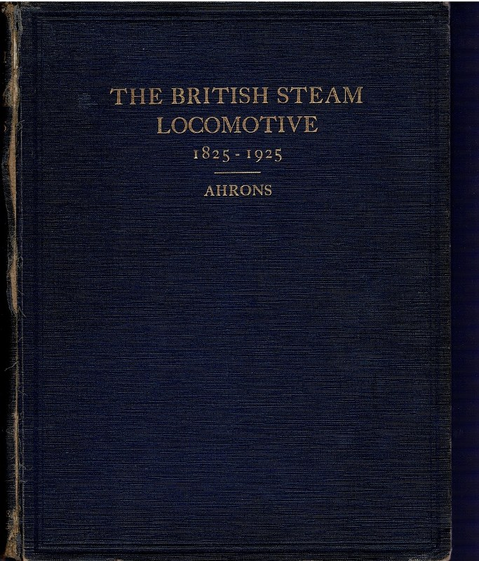 Image for The British Steam Railway Locomotive 1825-1925