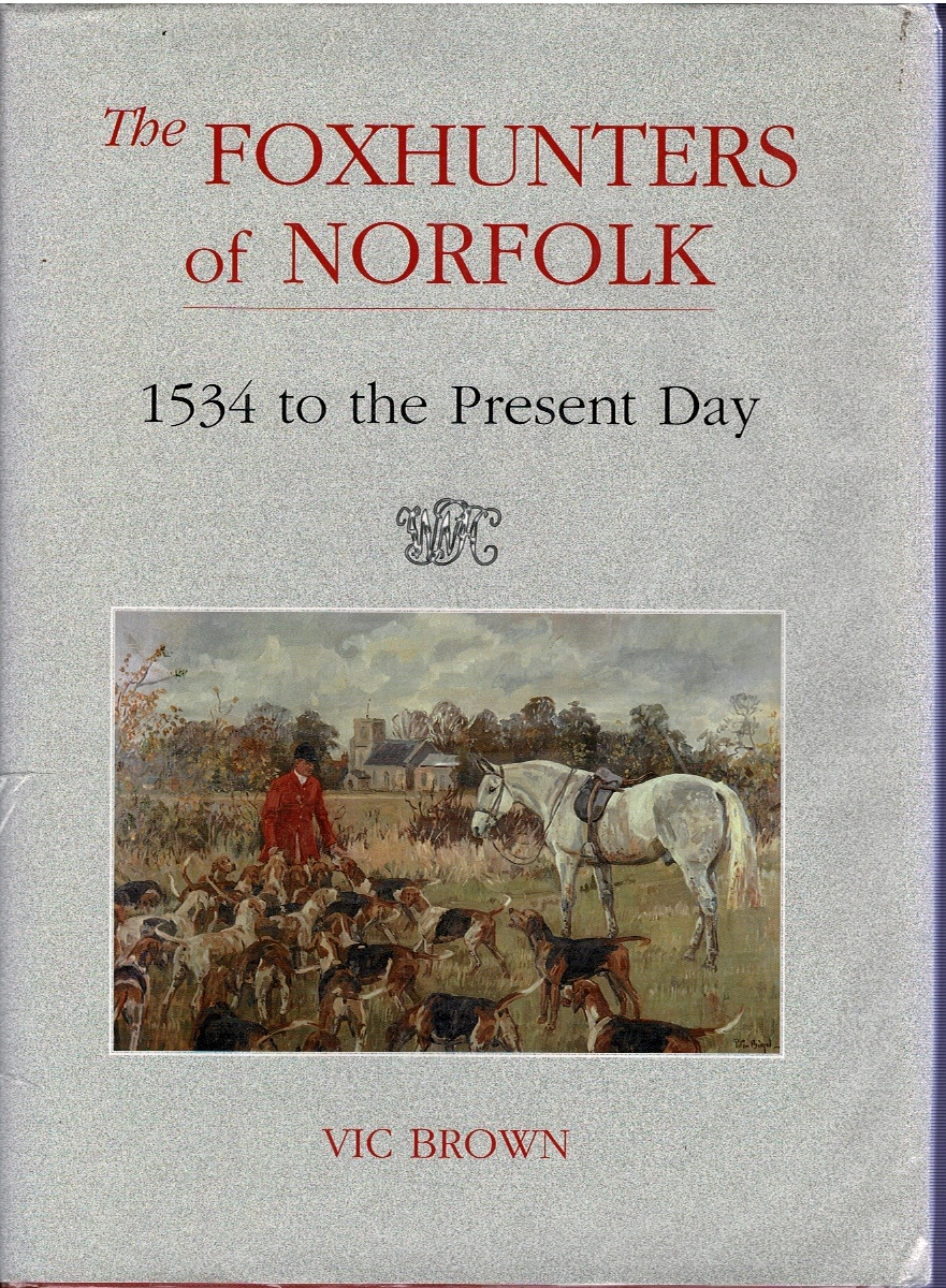 Image for The Foxhunters of Norfolk: 1534 to the Present Day