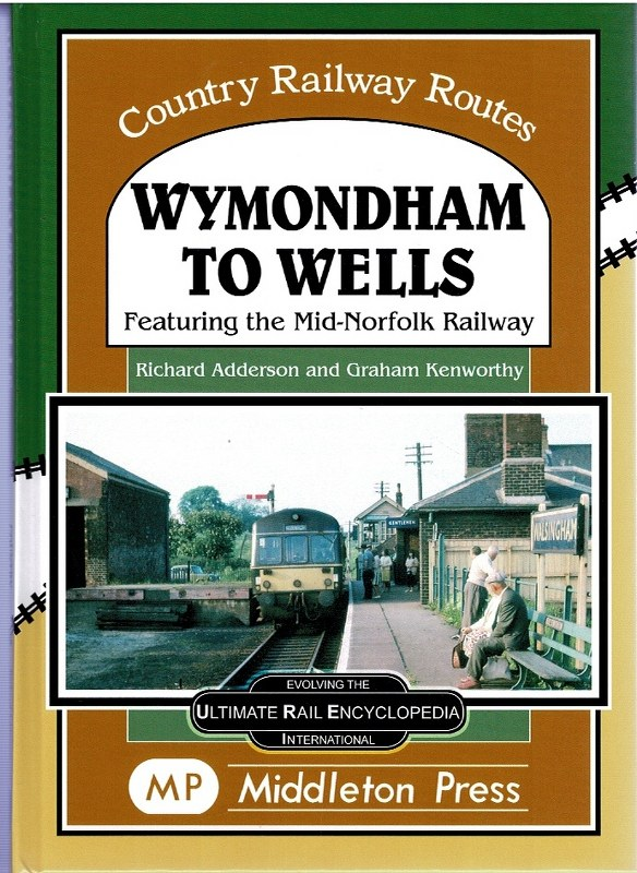 Image for Wymondham to Wells Featuring the Mid-Norfolk Railway