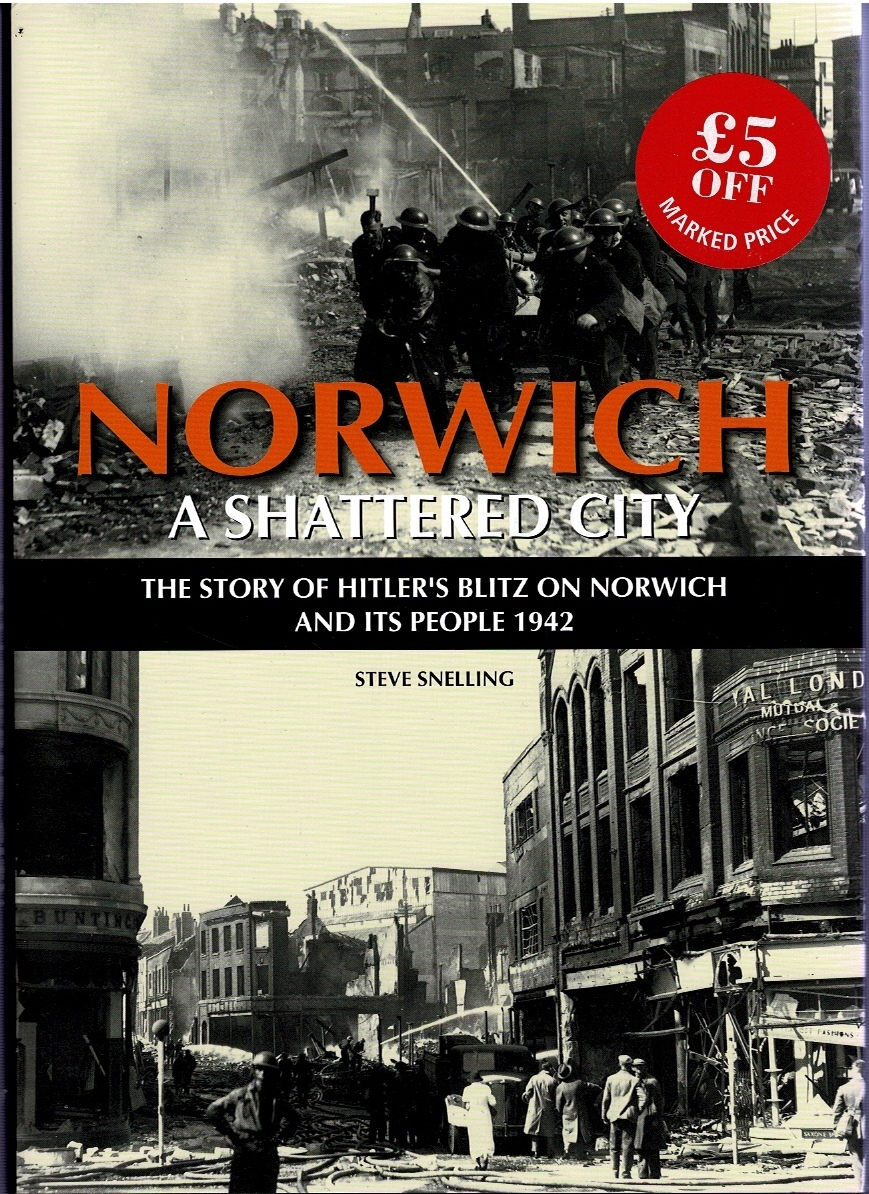Image for Norwich A Shattered City: The Story of Hitler's Blitz on Norwich and Its People 1942