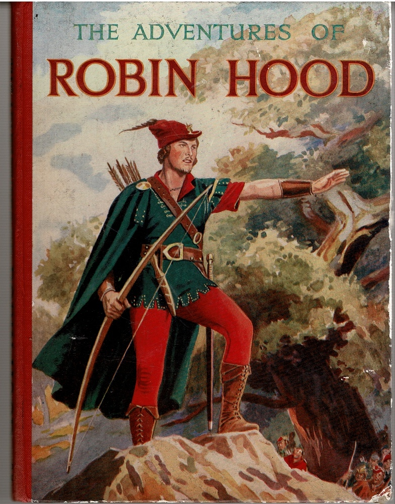 Image for The Adventures of Robin Hood: With 8 Plates in Colour 70 Illustrations and Text based on the First National Pictures' Technicolor Production [...]
