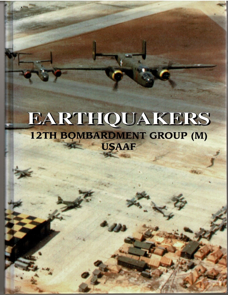 Image for Earthquakers: 12th Bombardment Group (M) USAAF