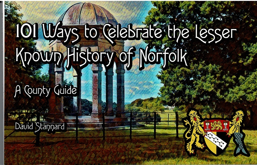 Image for 101 Ways to Celebrate the Lesser Known History of Norfolk: A County Guide