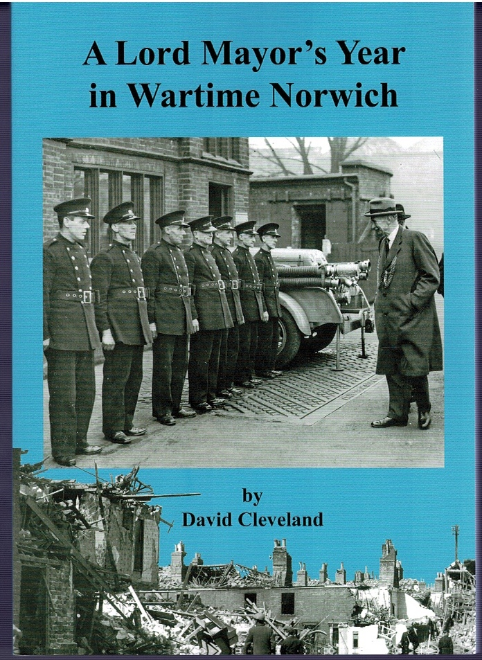 Image for A Lord Mayor's Year in Wartime Norwich