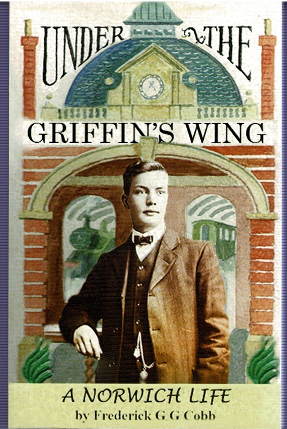 Image for Under the Griffin's Wing (A Norwich life)