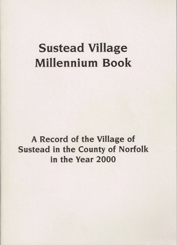 Image for Sustead Village Millennium Book: A Record of the Village of Sustead in the County of Norfolk in the Year 2000