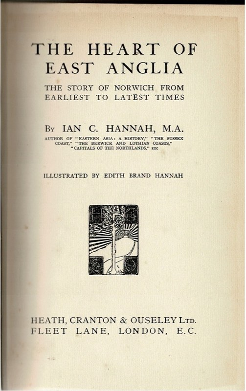 Image for The Heart of East Anglia: The story of Norwich from earliest to latest times.