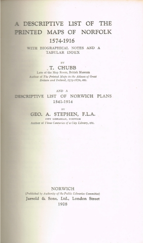 Image for A descriptive list of the printed Maps of Norfolk 1574-1916 with biographical notes and a tabular index and a descriptive list of Norwich Plans 1541-1914.