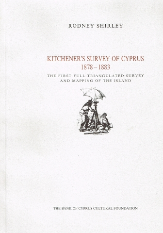 Image for Kitchener's Survey of Cyprus 1878-1883: The first full triangulated survey and mapping of the Island