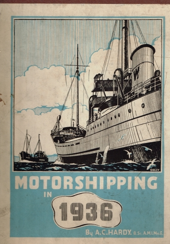 "Image for Motorshipping in 1936: A Year's Development in Retrospect being a bound volume of the articles which have appeared week by week in ""The Journal of Commerce"" (Shipbuilding & Engineering Edition) [...]"