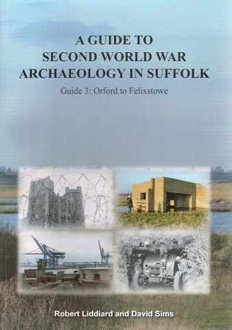 Image for A Guide to Second World War Archaeology in Suffolk Guide 3: Orford to Felixstowe